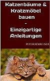 Katzenbäume & Kratzmöbel bauen – Einzigartige Anleitungen
